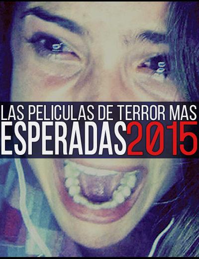 Las Peliculas de Terror 2015 Mas Esperadas