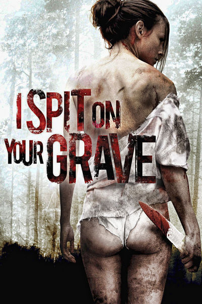 I Spit on Your Grave: Unrated (2010)