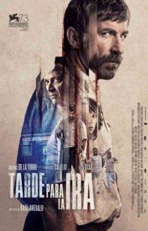 Tarde para la Ira (2016)
