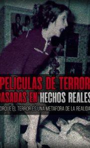Peliculas de terror basadas en hechos reales
